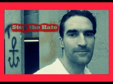 So you want to stop the hate?