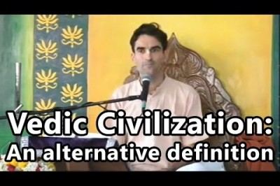 Vedic Civilization: An alternative definition (By Chandrashekhara acharya dasa in Mayapur)